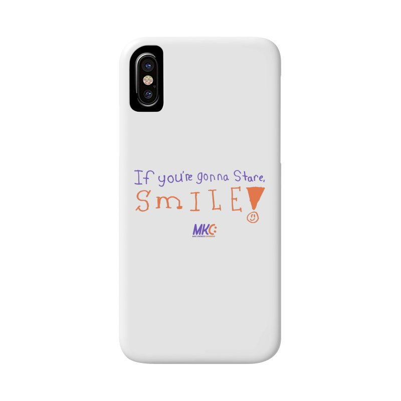 If You're Gonna Stare, Smile Accessories Phone Case by MakeKindnessContagious's Artist Shop