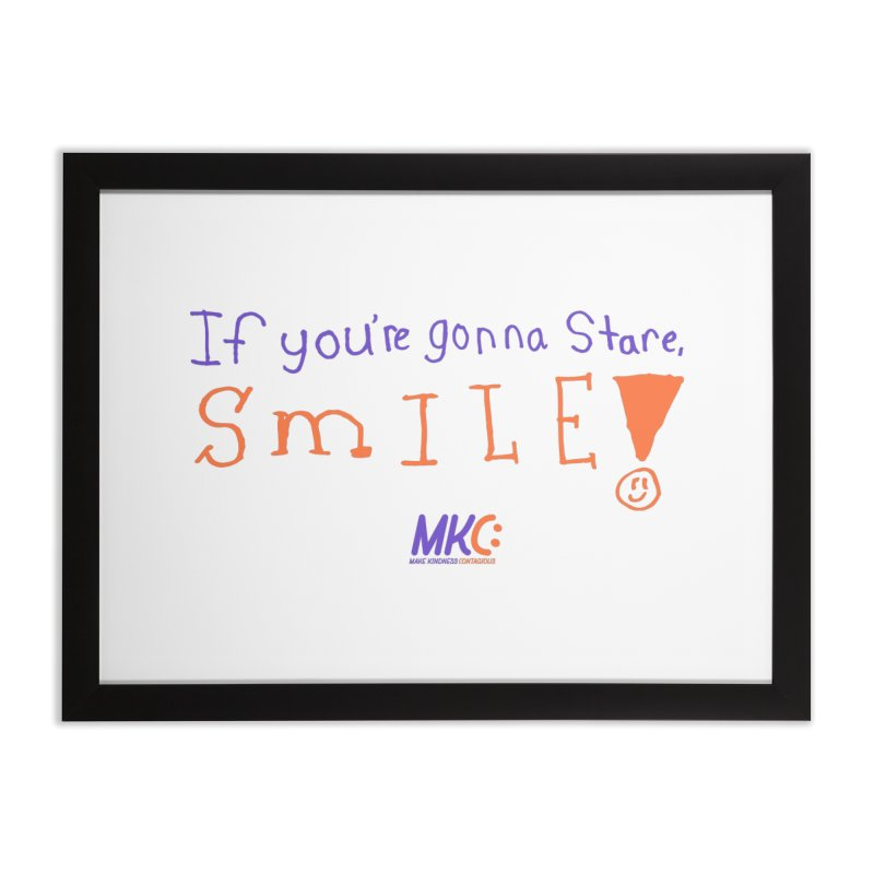 If You're Gonna Stare, Smile Home Framed Fine Art Print by MakeKindnessContagious's Artist Shop