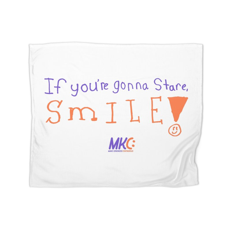 If You're Gonna Stare, Smile Home Fleece Blanket Blanket by MakeKindnessContagious's Artist Shop
