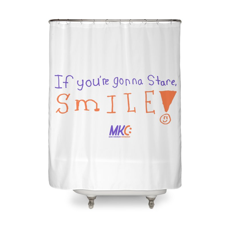 If You're Gonna Stare, Smile Home Shower Curtain by MakeKindnessContagious's Artist Shop