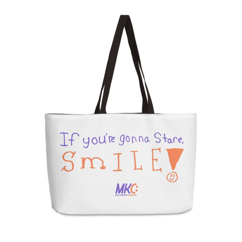 If You're Gonna Stare, Smile Accessories Weekender Bag Bag by MakeKindnessContagious's Artist Shop