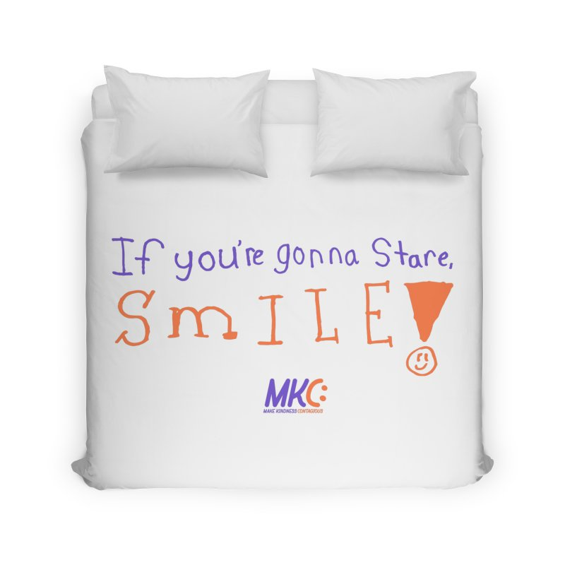 If You're Gonna Stare, Smile Home Duvet by MakeKindnessContagious's Artist Shop