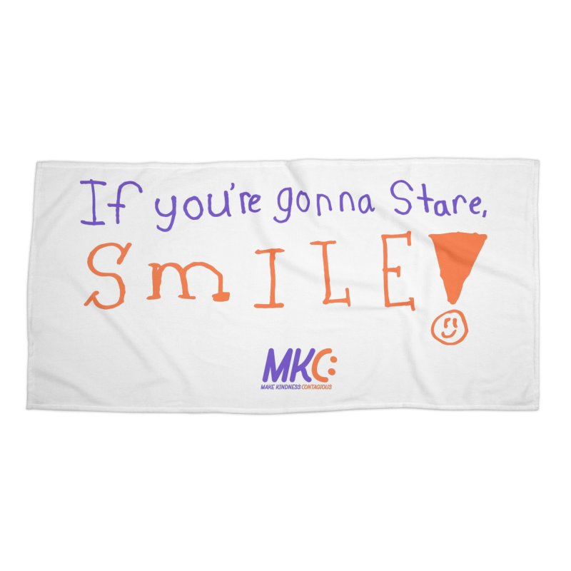 If You're Gonna Stare, Smile Accessories Beach Towel by MakeKindnessContagious's Artist Shop