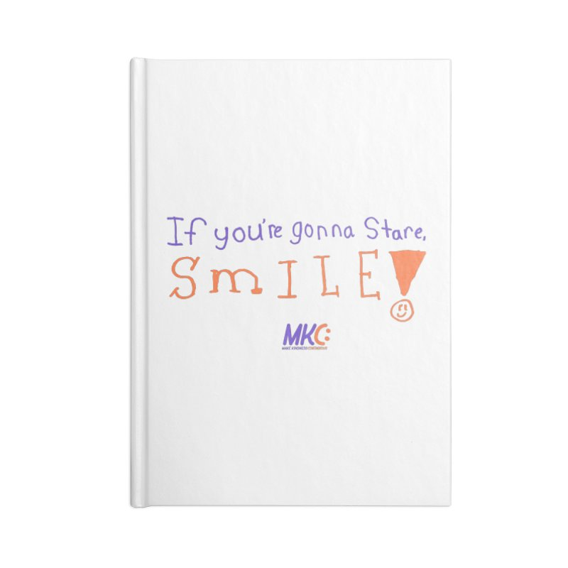 If You're Gonna Stare, Smile Accessories Lined Journal Notebook by MakeKindnessContagious's Artist Shop
