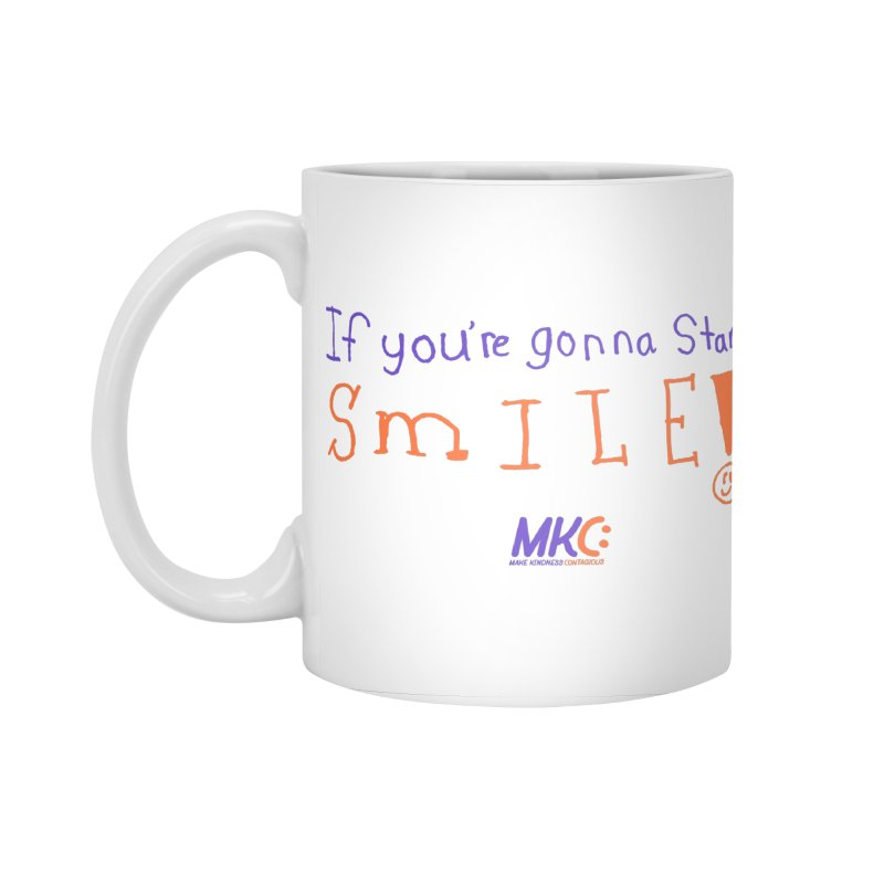 If You're Gonna Stare, Smile Accessories Standard Mug by MakeKindnessContagious's Artist Shop
