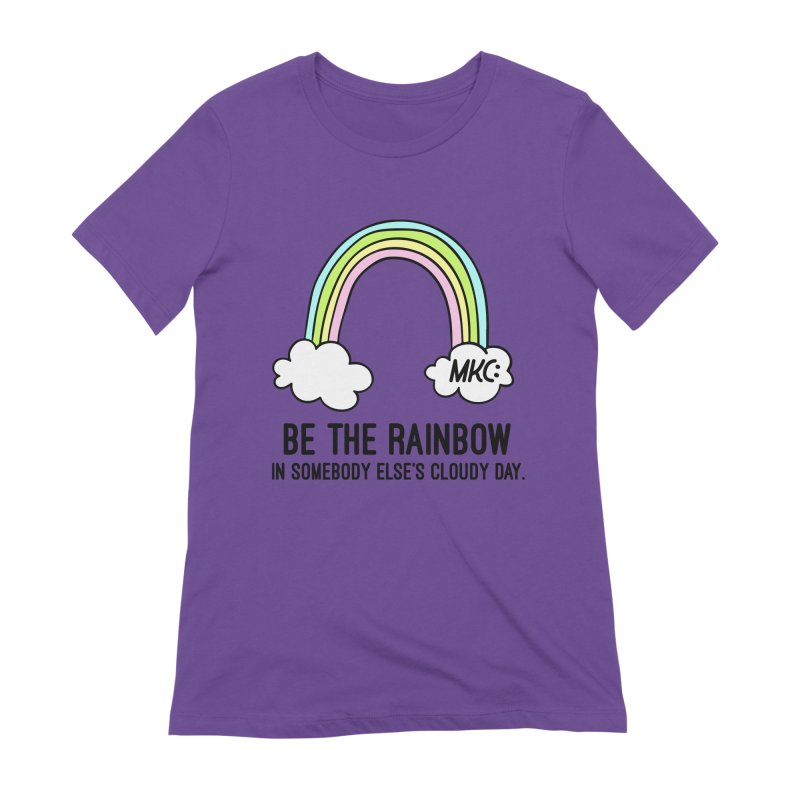 Be the Rainbow Women's Extra Soft T-Shirt by MakeKindnessContagious's Artist Shop