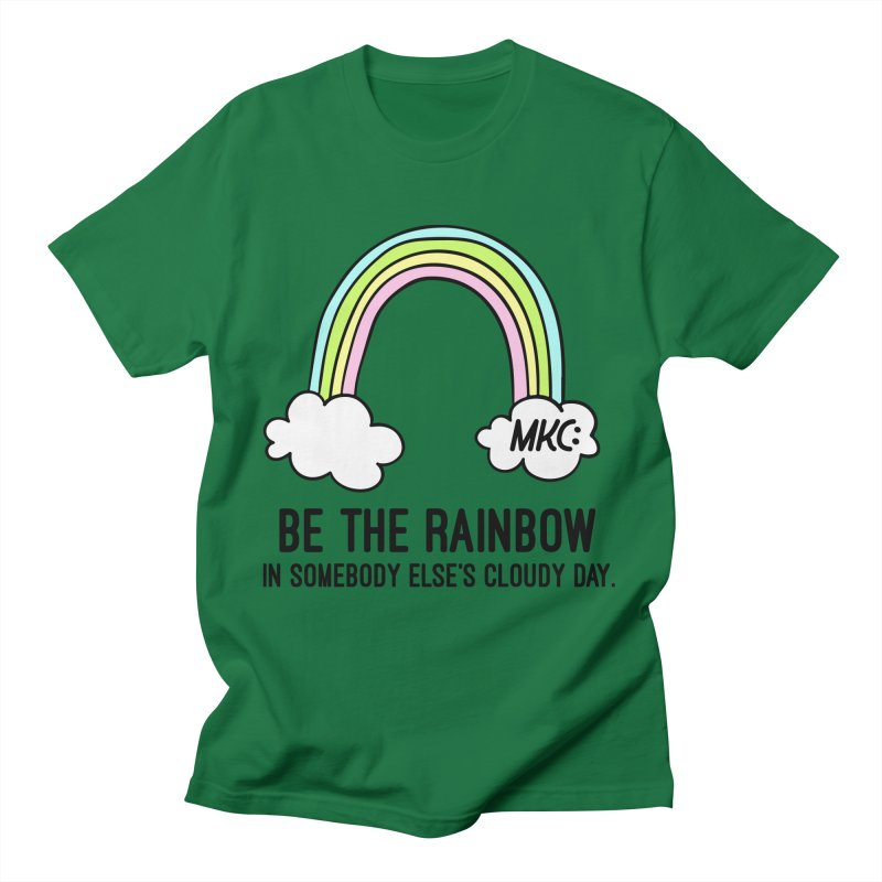 Be the Rainbow Men's T-Shirt by MakeKindnessContagious's Artist Shop