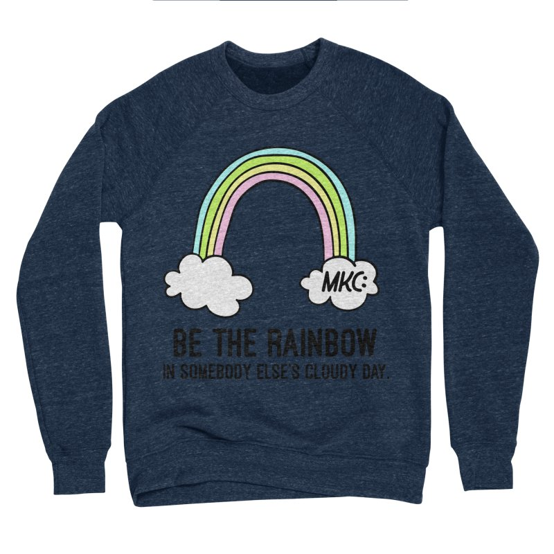 Be the Rainbow Men's Sponge Fleece Sweatshirt by MakeKindnessContagious's Artist Shop