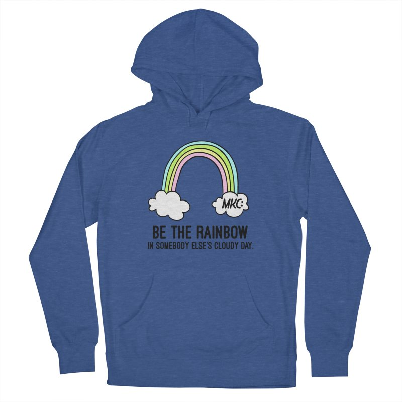 Be the Rainbow Women's Pullover Hoody by MakeKindnessContagious's Artist Shop