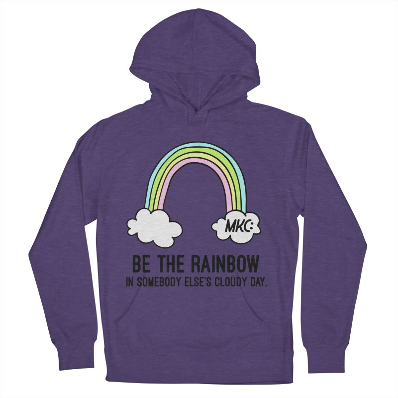 Be the Rainbow Women's French Terry Pullover Hoody by MakeKindnessContagious's Artist Shop