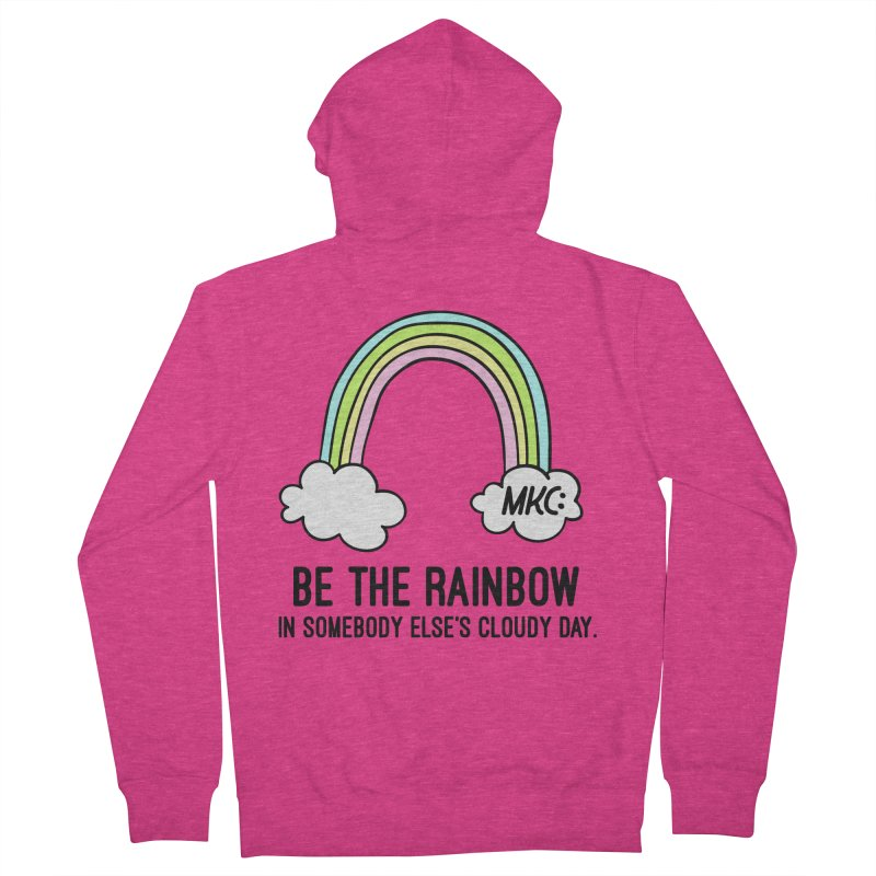 Be the Rainbow Women's French Terry Zip-Up Hoody by MakeKindnessContagious's Artist Shop