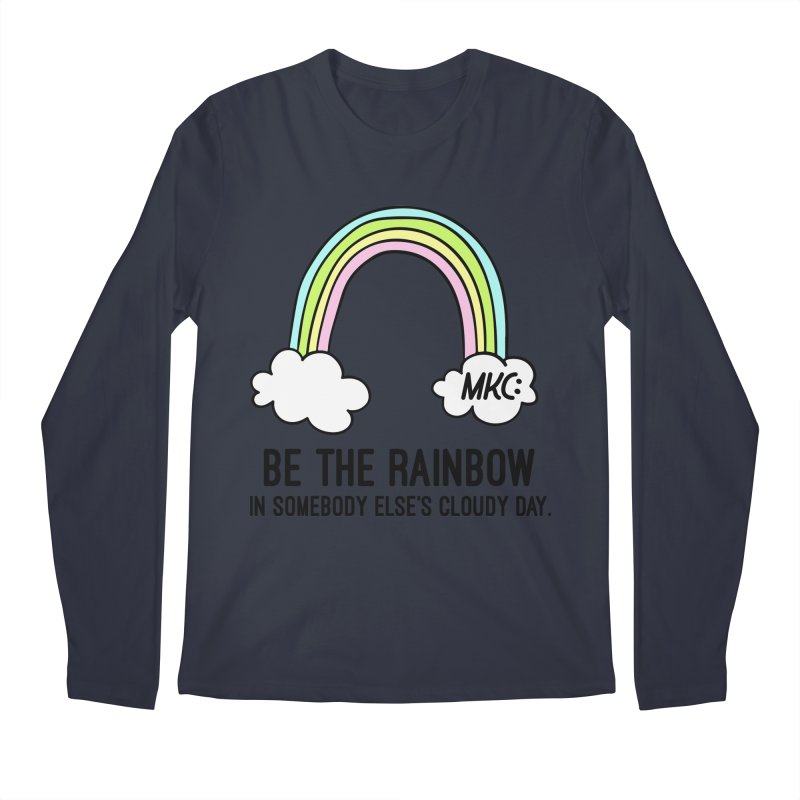 Be the Rainbow Men's Regular Longsleeve T-Shirt by MakeKindnessContagious's Artist Shop