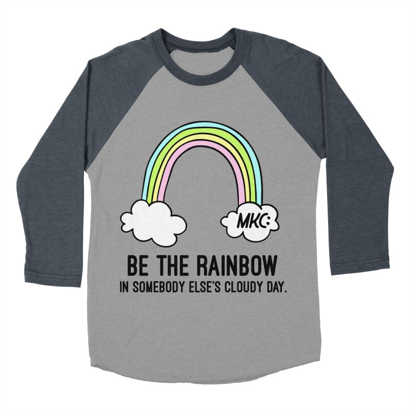 Be the Rainbow Men's Baseball Triblend Longsleeve T-Shirt by MakeKindnessContagious's Artist Shop