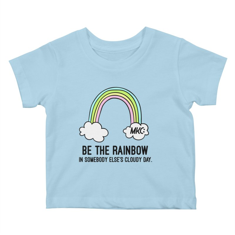 Be the Rainbow Kids Baby T-Shirt by MakeKindnessContagious's Artist Shop
