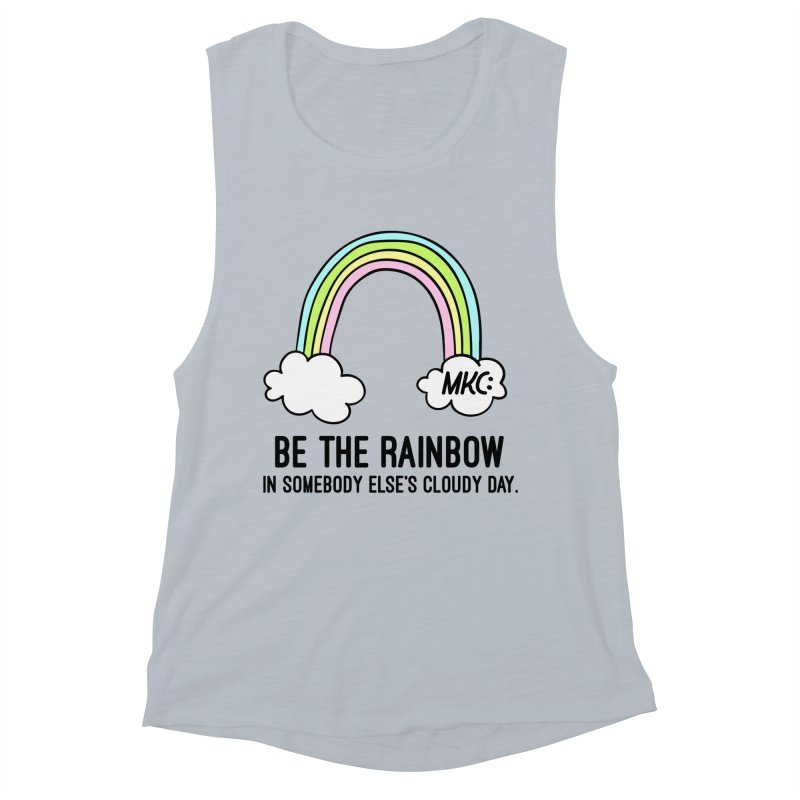 Be the Rainbow Women's Muscle Tank by MakeKindnessContagious's Artist Shop