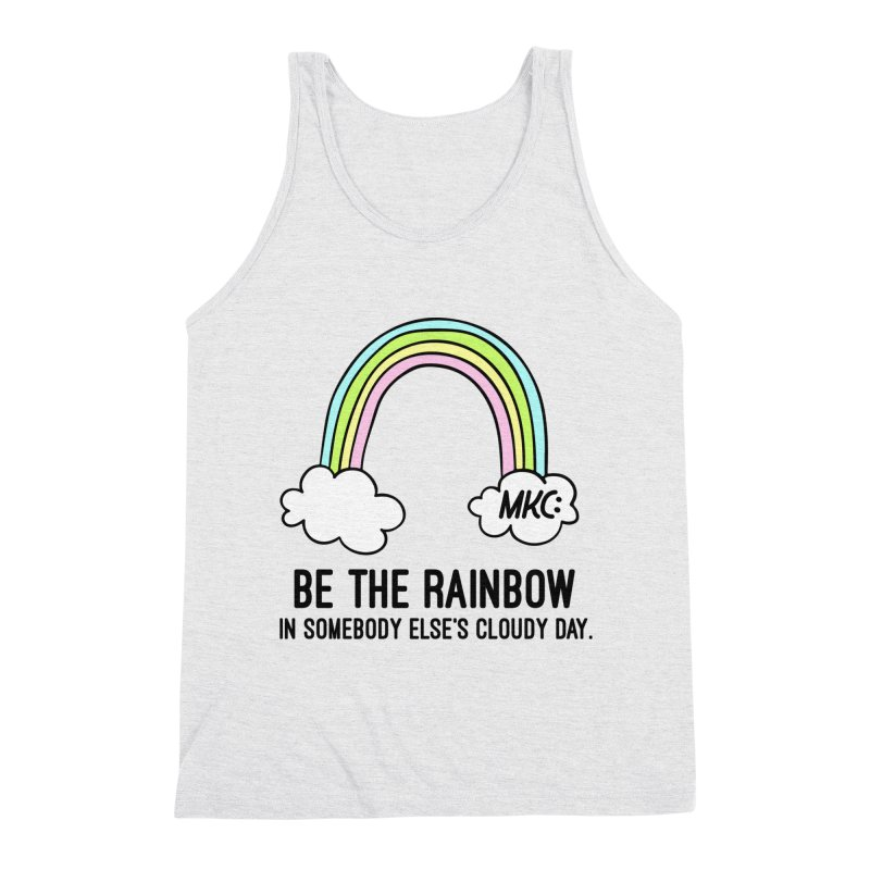 Be the Rainbow Men's Triblend Tank by MakeKindnessContagious's Artist Shop