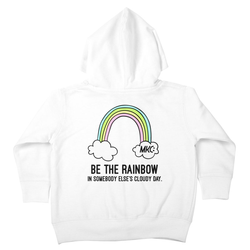 Be the Rainbow Kids Toddler Zip-Up Hoody by MakeKindnessContagious's Artist Shop