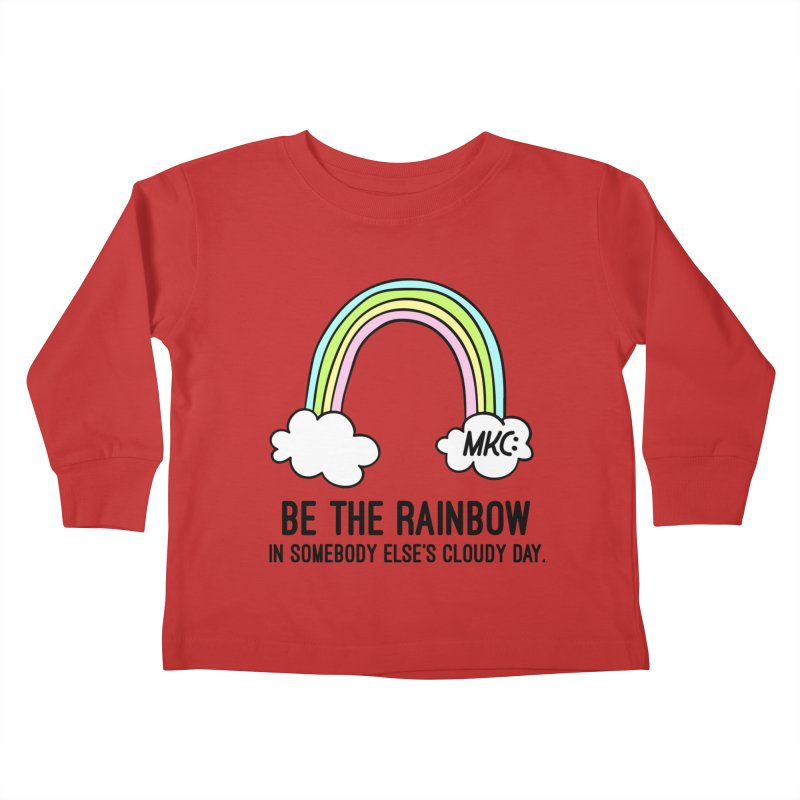 Be the Rainbow Kids Toddler Longsleeve T-Shirt by MakeKindnessContagious's Artist Shop