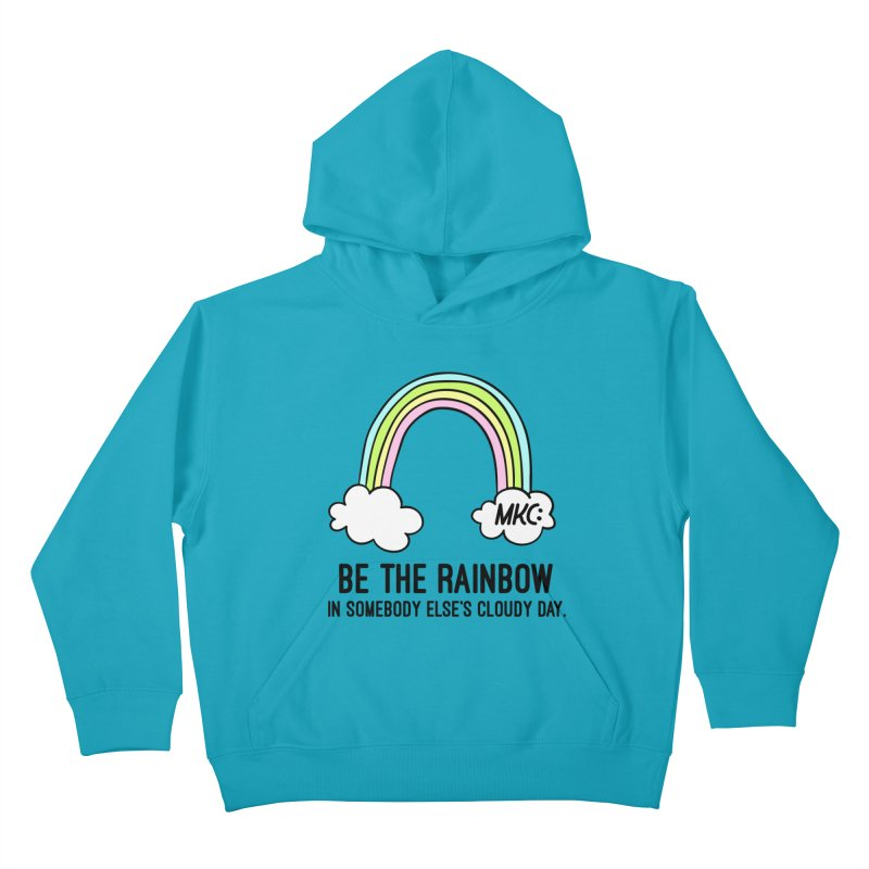 Be the Rainbow in Kids Pullover Hoody Cyan by MakeKindnessContagious's Artist Shop