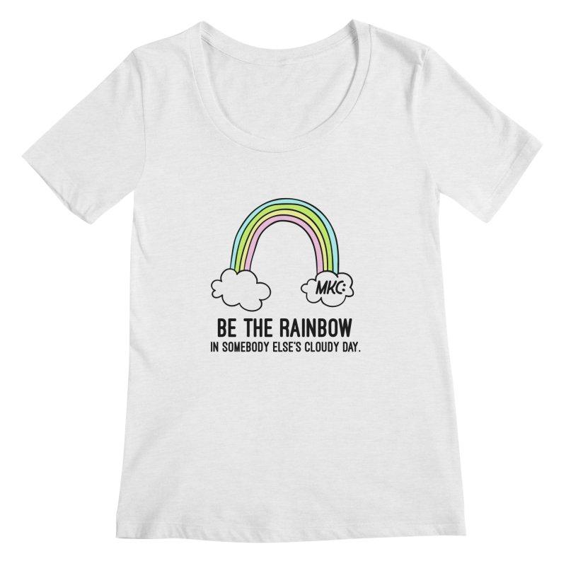 Be the Rainbow Women's Regular Scoop Neck by MakeKindnessContagious's Artist Shop
