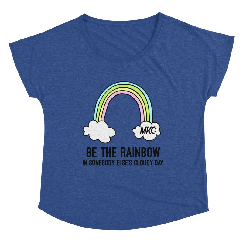 Be the Rainbow Women's Dolman Scoop Neck by MakeKindnessContagious's Artist Shop