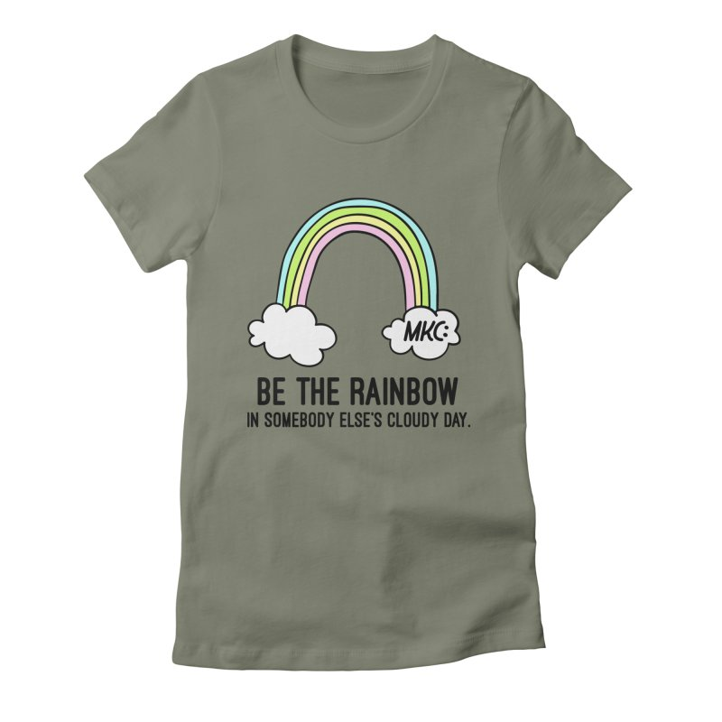 Be the Rainbow Women's Fitted T-Shirt by MakeKindnessContagious's Artist Shop