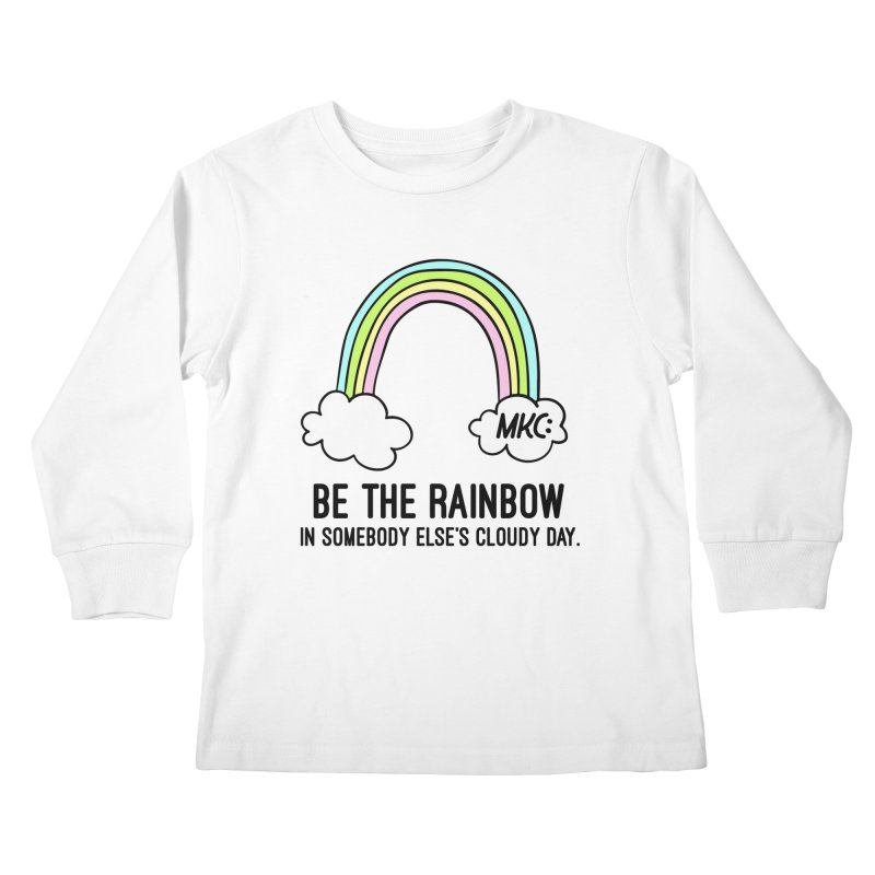 Be the Rainbow Kids Longsleeve T-Shirt by MakeKindnessContagious's Artist Shop