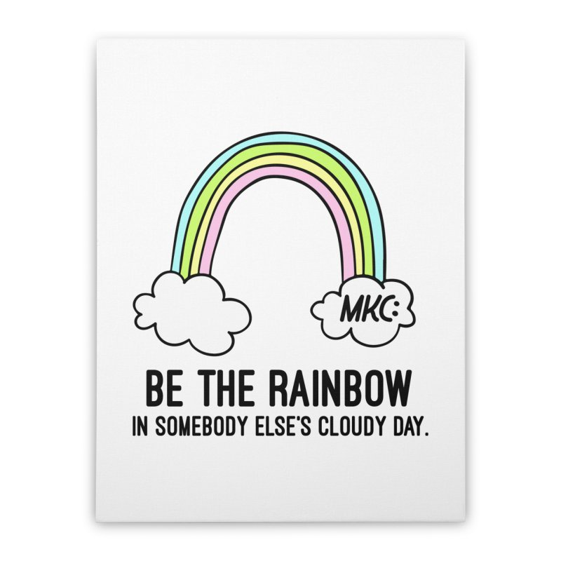 Be the Rainbow Home Stretched Canvas by MakeKindnessContagious's Artist Shop