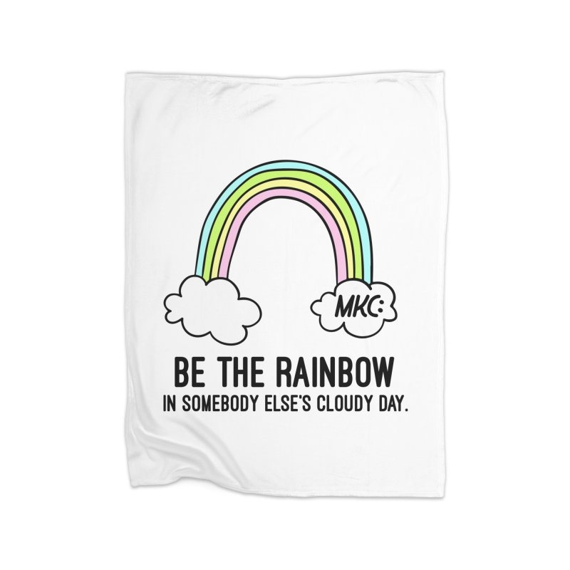 Be the Rainbow Home Fleece Blanket Blanket by MakeKindnessContagious's Artist Shop