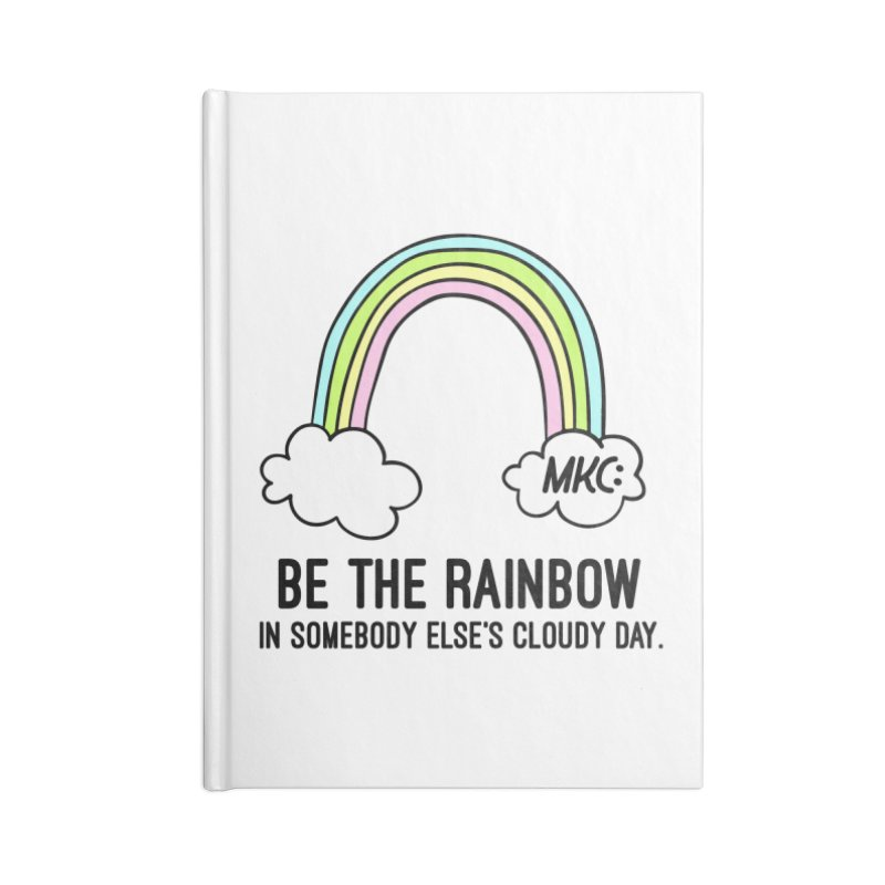 Be the Rainbow Accessories Lined Journal Notebook by MakeKindnessContagious's Artist Shop