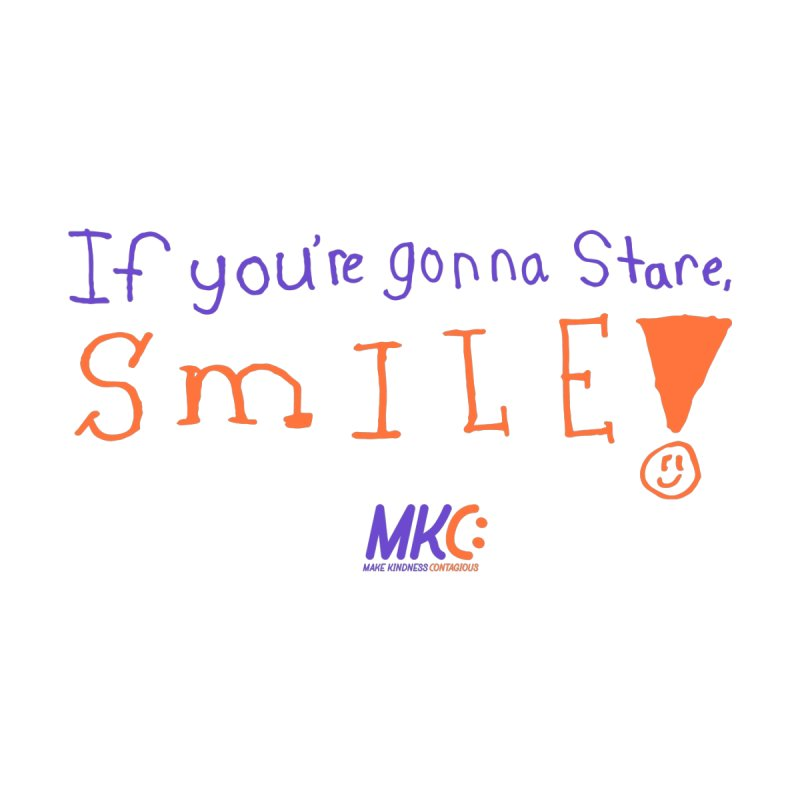 If you are gonna stare, SMILE! Women's Tank by MakeKindnessContagious's Artist Shop
