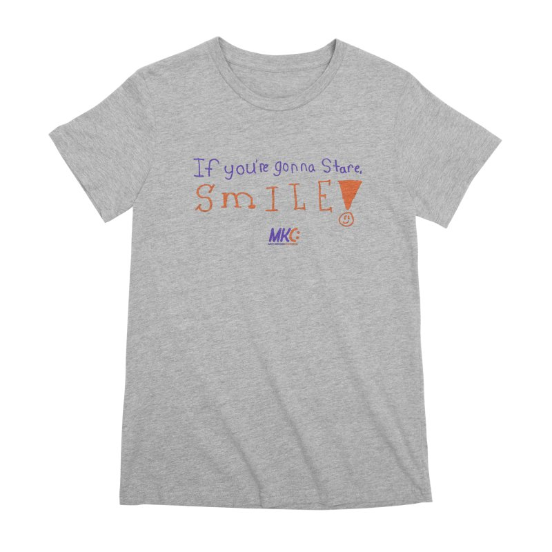 If you are gonna stare, SMILE! Women's Premium T-Shirt by MakeKindnessContagious's Artist Shop