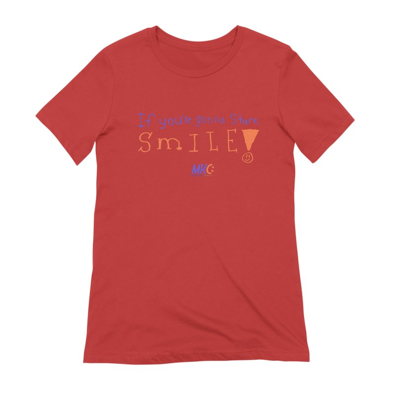If you are gonna stare, SMILE! Women's Extra Soft T-Shirt by MakeKindnessContagious's Artist Shop