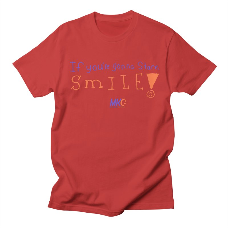 If you are gonna stare, SMILE! Men's T-Shirt by MakeKindnessContagious's Artist Shop