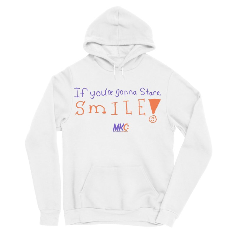 If you are gonna stare, SMILE! Women's Sponge Fleece Pullover Hoody by MakeKindnessContagious's Artist Shop