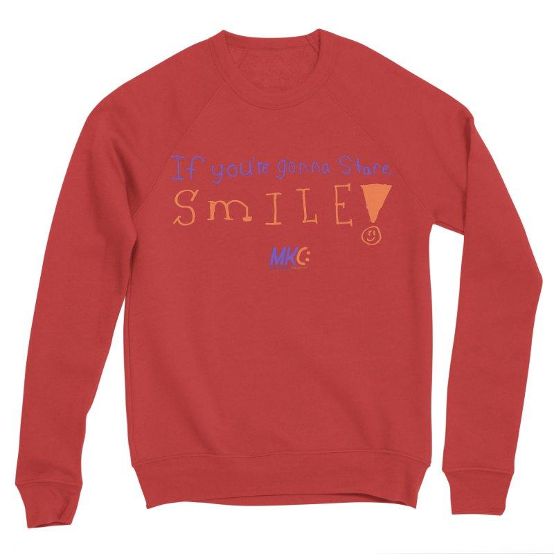 If you are gonna stare, SMILE! Men's Sponge Fleece Sweatshirt by MakeKindnessContagious's Artist Shop