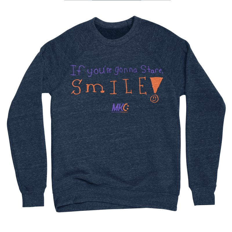 If you are gonna stare, SMILE! Men's Sponge Fleece Sweatshirt by MakeKindnessContagious's Artist Shop
