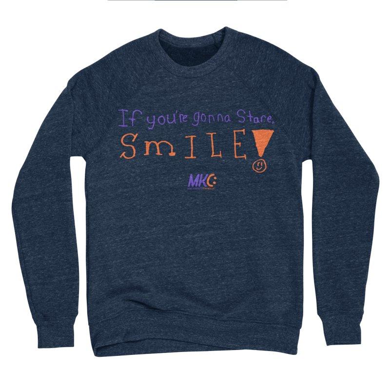 If you are gonna stare, SMILE! Women's Sponge Fleece Sweatshirt by MakeKindnessContagious's Artist Shop
