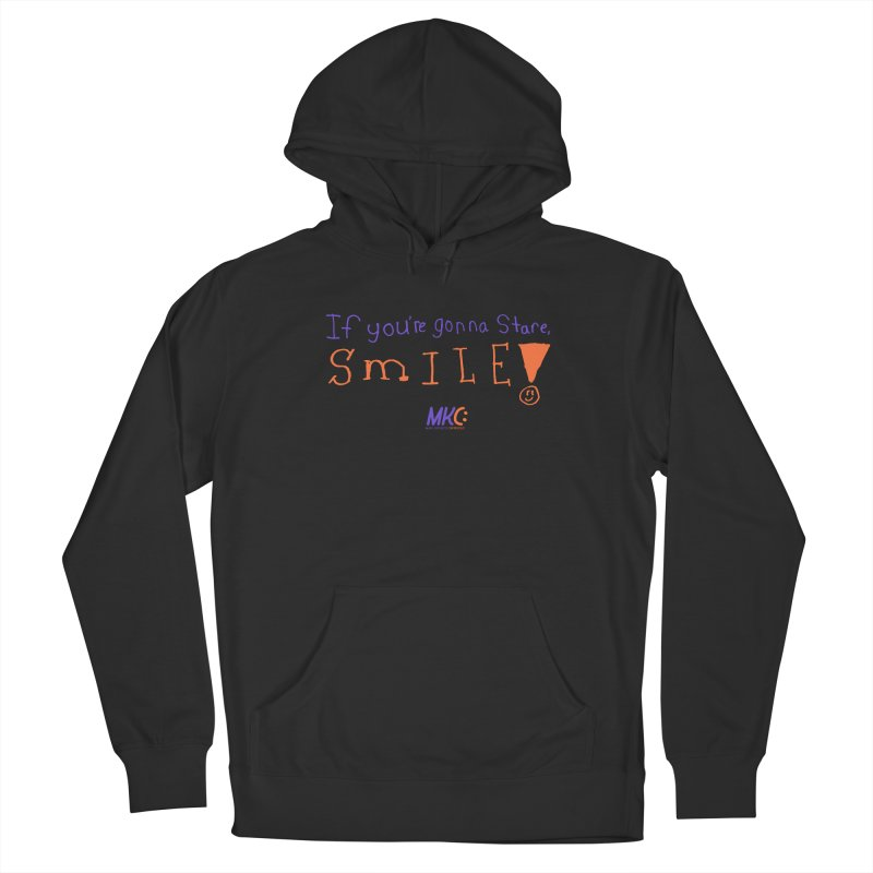 If you are gonna stare, SMILE! Men's Pullover Hoody by MakeKindnessContagious's Artist Shop