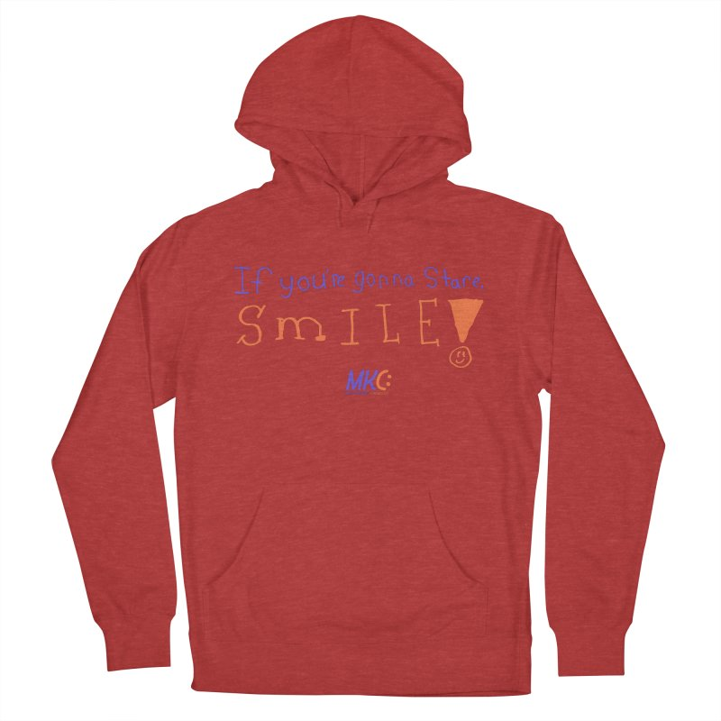 If you are gonna stare, SMILE! Women's French Terry Pullover Hoody by MakeKindnessContagious's Artist Shop