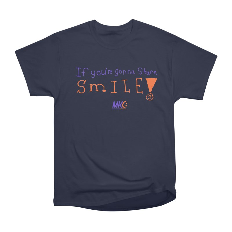 If you are gonna stare, SMILE! Women's Heavyweight Unisex T-Shirt by MakeKindnessContagious's Artist Shop