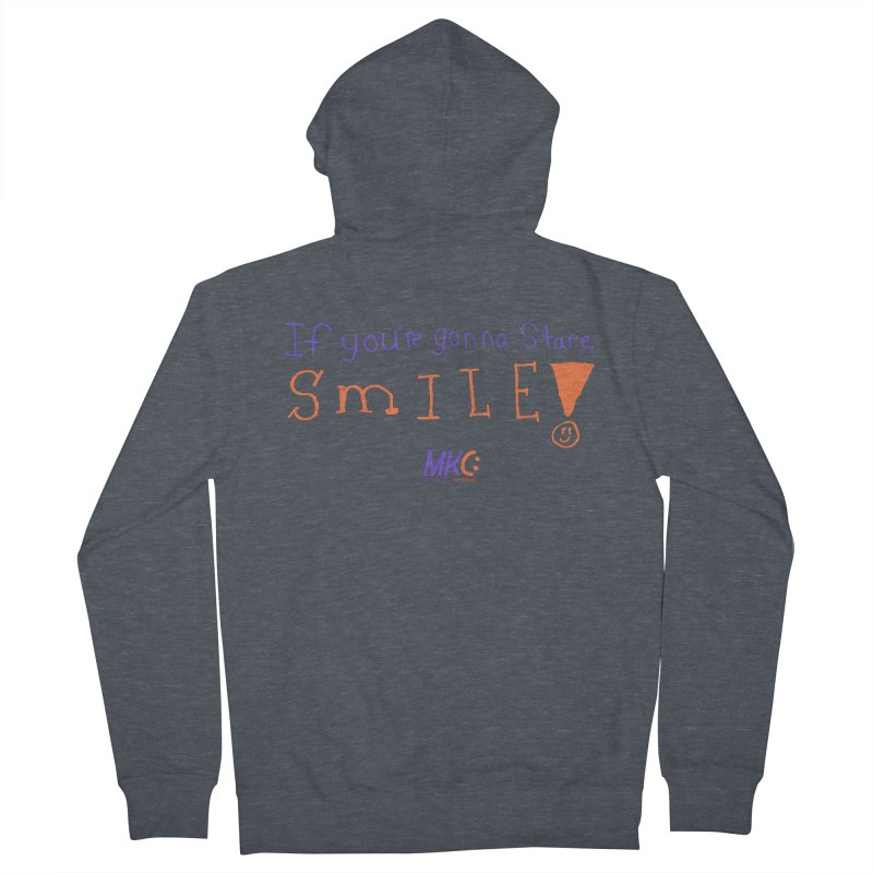 If you are gonna stare, SMILE! Women's French Terry Zip-Up Hoody by MakeKindnessContagious's Artist Shop