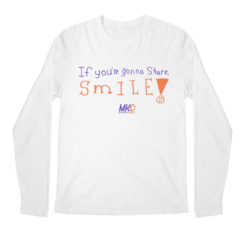 If you are gonna stare, SMILE! Men's Longsleeve T-Shirt by MakeKindnessContagious's Artist Shop