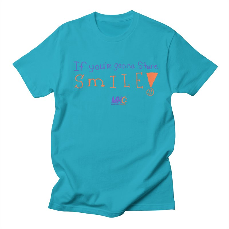 If you are gonna stare, SMILE! Women's Regular Unisex T-Shirt by MakeKindnessContagious's Artist Shop