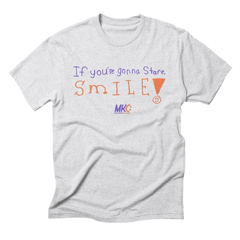 If you are gonna stare, SMILE! Men's Triblend T-Shirt by MakeKindnessContagious's Artist Shop