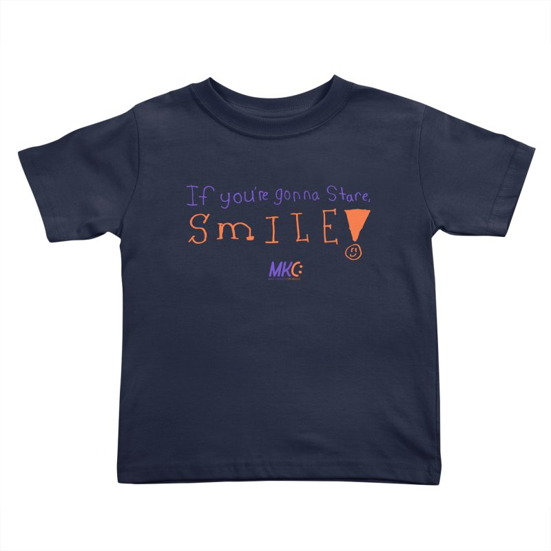 If you are gonna stare, SMILE! Kids Toddler T-Shirt by MakeKindnessContagious's Artist Shop