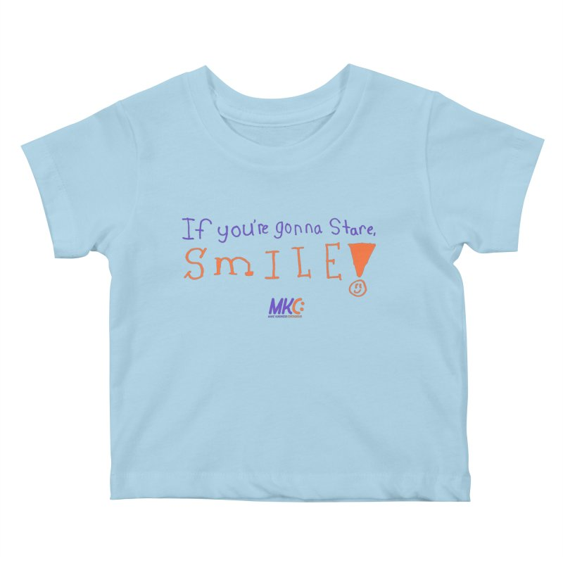 If you are gonna stare, SMILE! Kids Baby T-Shirt by MakeKindnessContagious's Artist Shop