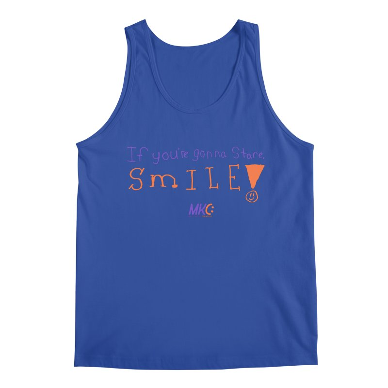 If you are gonna stare, SMILE! Men's Tank by MakeKindnessContagious's Artist Shop