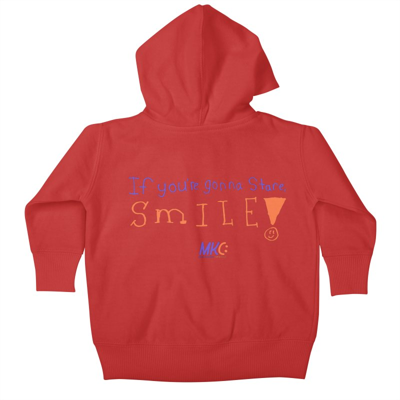 If you are gonna stare, SMILE! Kids Baby Zip-Up Hoody by MakeKindnessContagious's Artist Shop