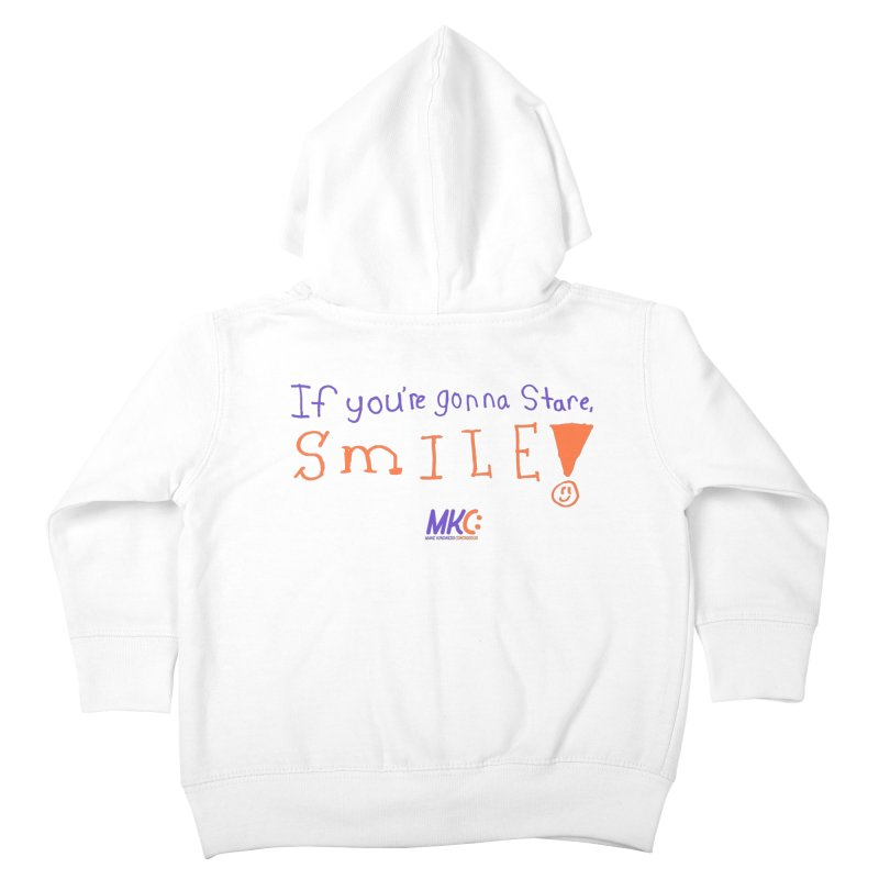 If you are gonna stare, SMILE! Kids Toddler Zip-Up Hoody by MakeKindnessContagious's Artist Shop